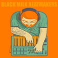 Black Milk Beatmakers (2011)
