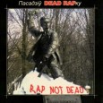''Пасадзiу DEAD RAPку. Rap not Dead'' (2004)
